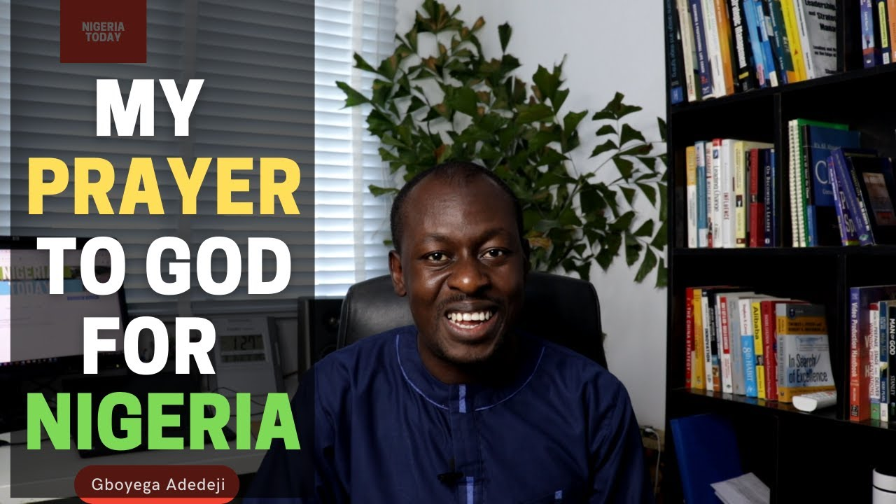 My Heart Desire & Prayer to God for Nigeria