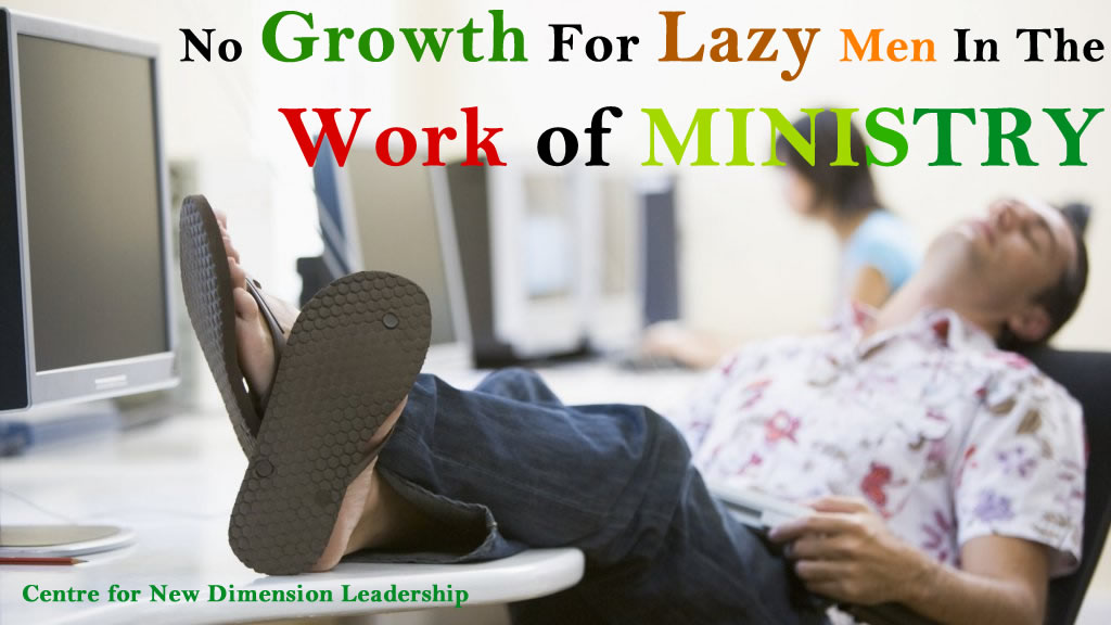 No GROWING Dominion (GROWTH) For LAZY Men In The WORK of Ministry