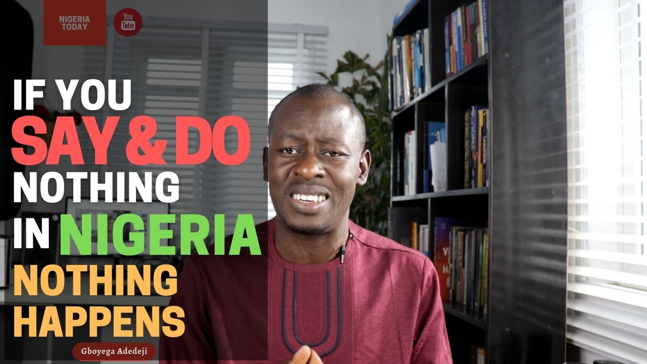 Nothing Happens In Nigeria If You SAY And DO Nothing! (Episode 11)