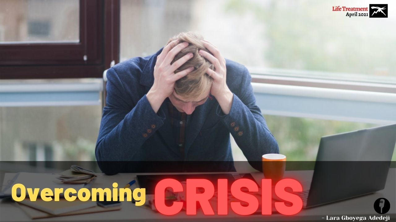 Overcoming CRISIS (Episode 30) | Life Treatment