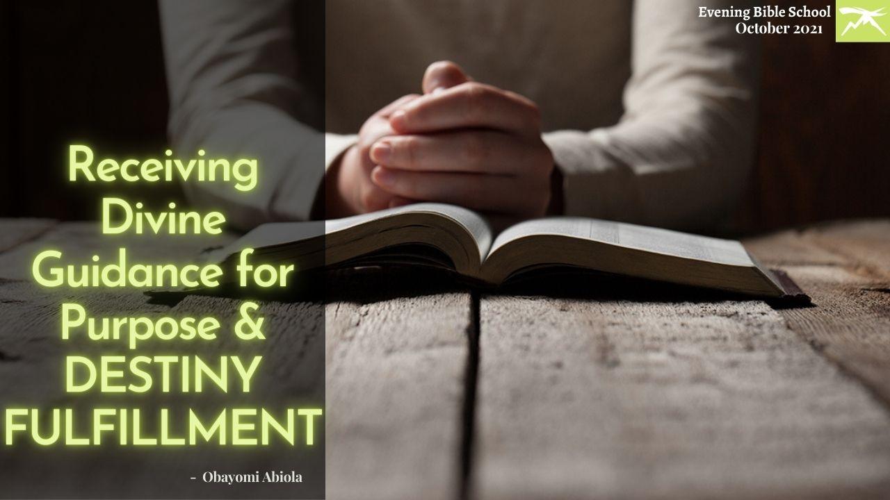 Receiving Divine Guidance for Purpose & Destiny Fulfillment