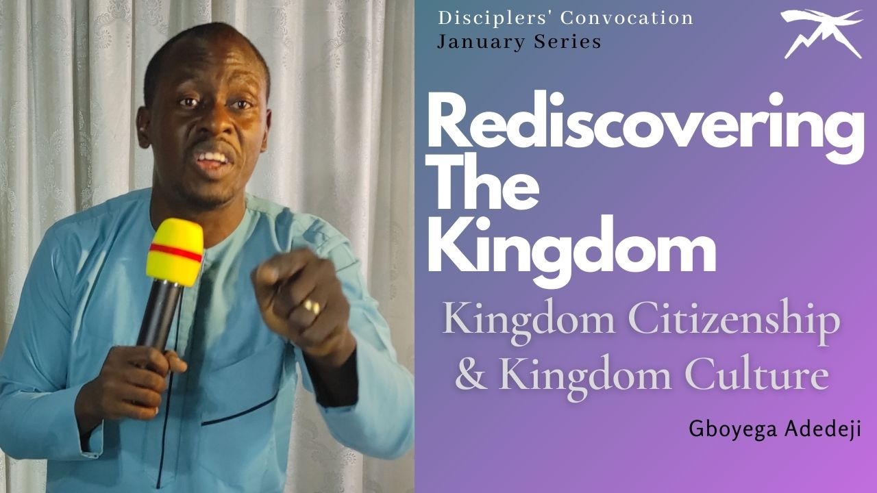 Rediscovering the KINGDOM: Kingdom Citizenship And Kingdom Culture
