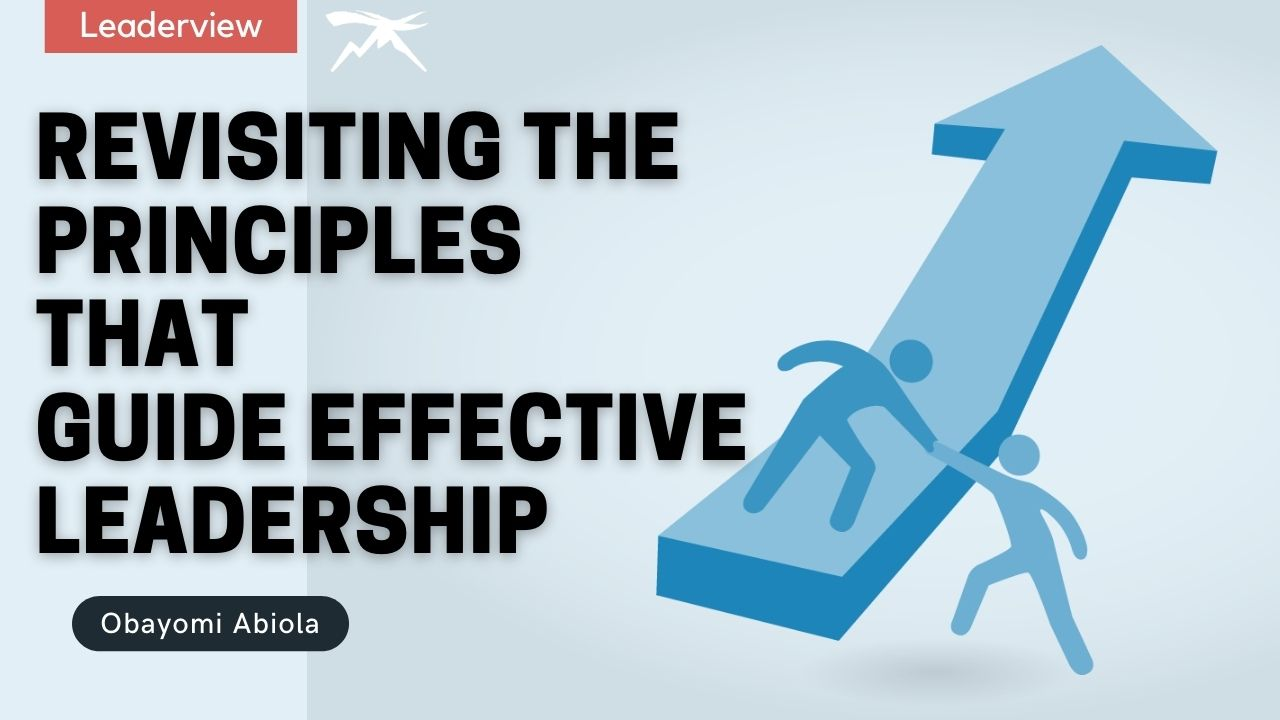 Revisiting The Principles That Guide Effective Leadership