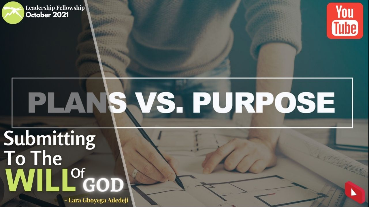 Submitting To The Will of God - Rediscovering The PLAN & PURPOSE of God