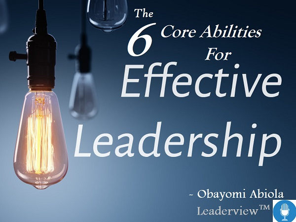 The 6 CORE Abilities for EFFECTIVE Leadership