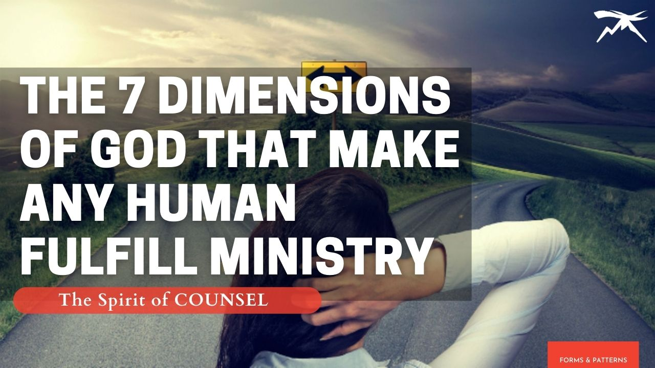 The 7 DIMENSIONS of God That MAKE Any Human FULFILL Ministry: The Spirit of COUNSEL