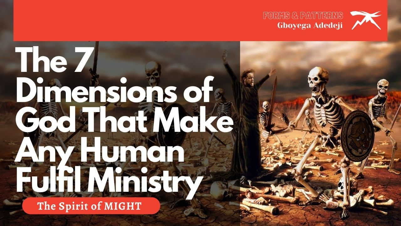 The 7 DIMENSIONS of God That MAKE Any Human FULFILL Ministry: The Spirit of MIGHT