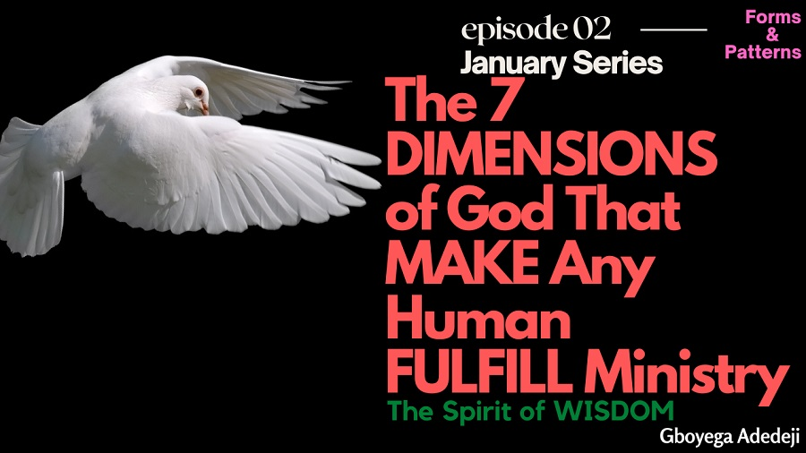 The 7 DIMENSIONS of God That MAKE Any Human FULFILL Ministry: The Spirit of WISDOM