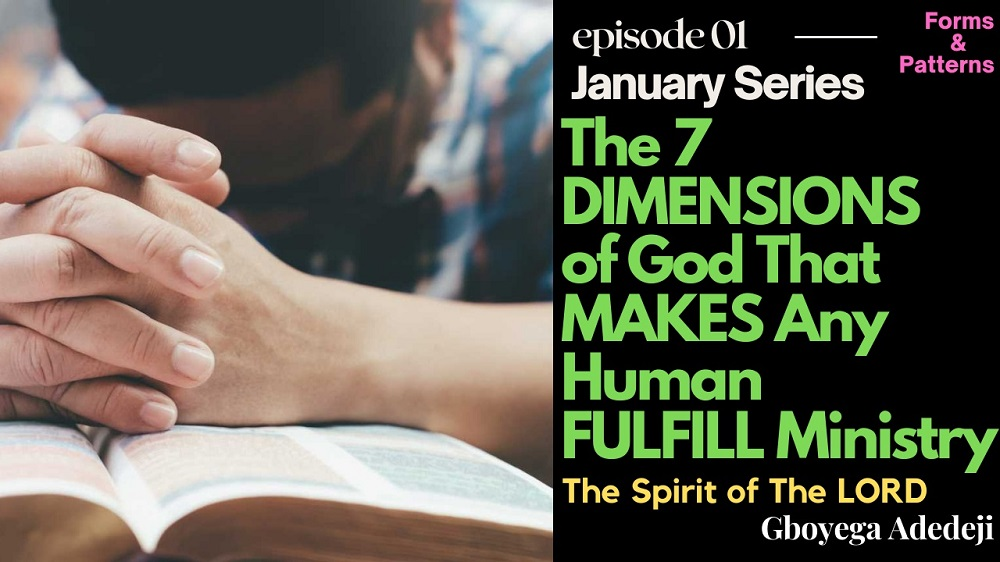 The 7 DIMENSIONS of God That MAKES Any Human FULFILL Ministry: The Spirit of The LORD
