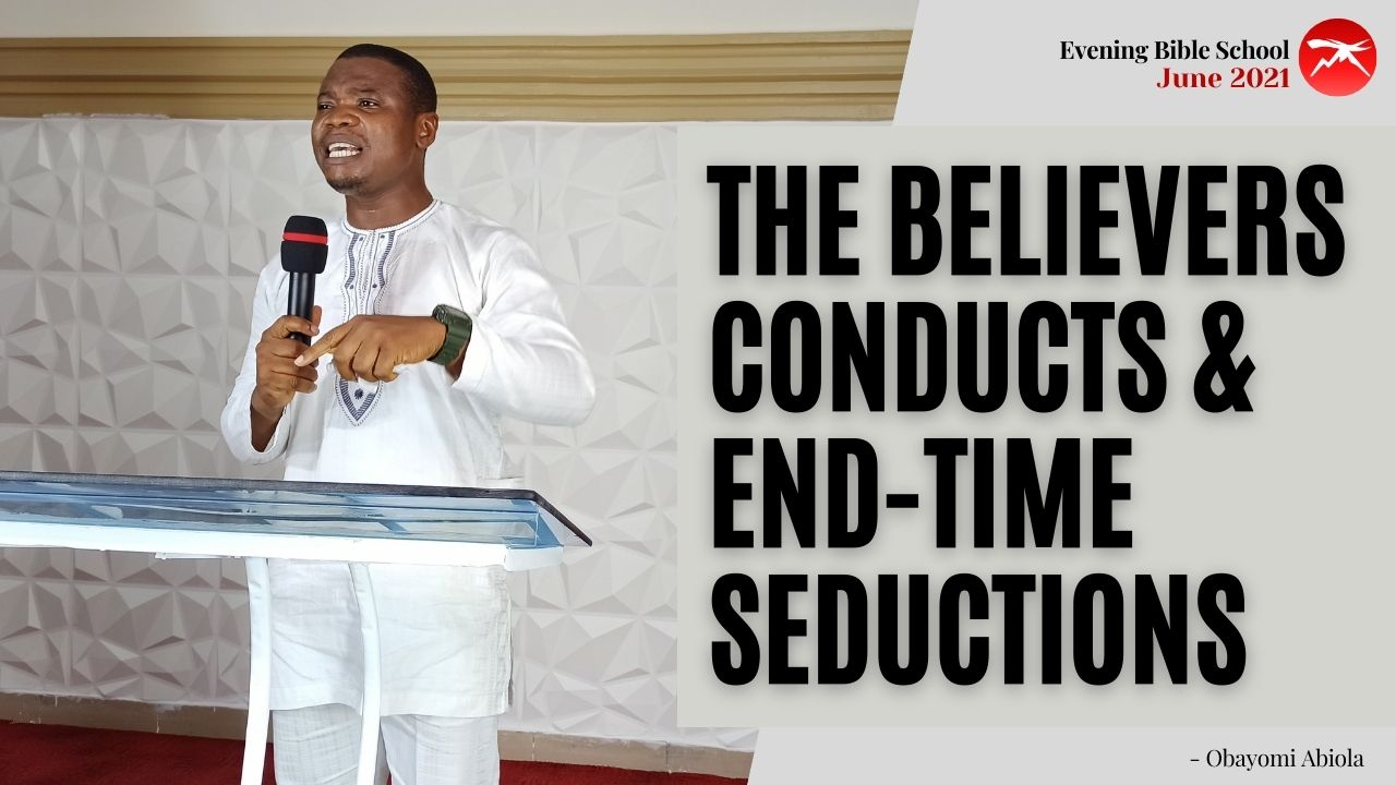 The Believers Conducts And The End-Time Seductions