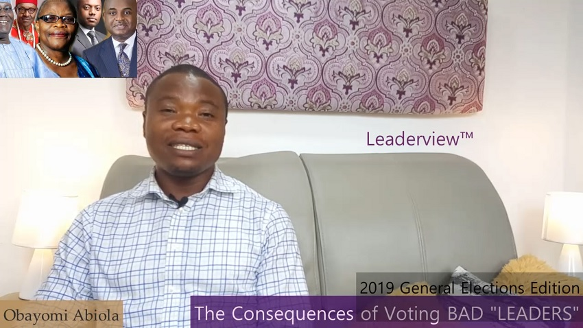 The Consequences of Voting Bad Leaders in Forthcoming General Elections in Nigeria