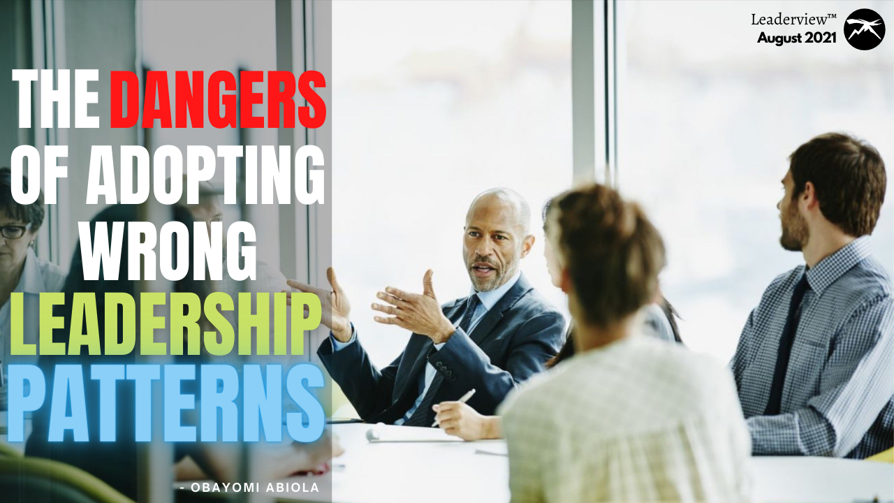 The DANGERS of Adopting WRONG Leadership PATTERNS
