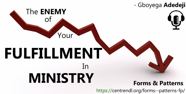 The ENEMY of Your FULFILLMENT In Ministry