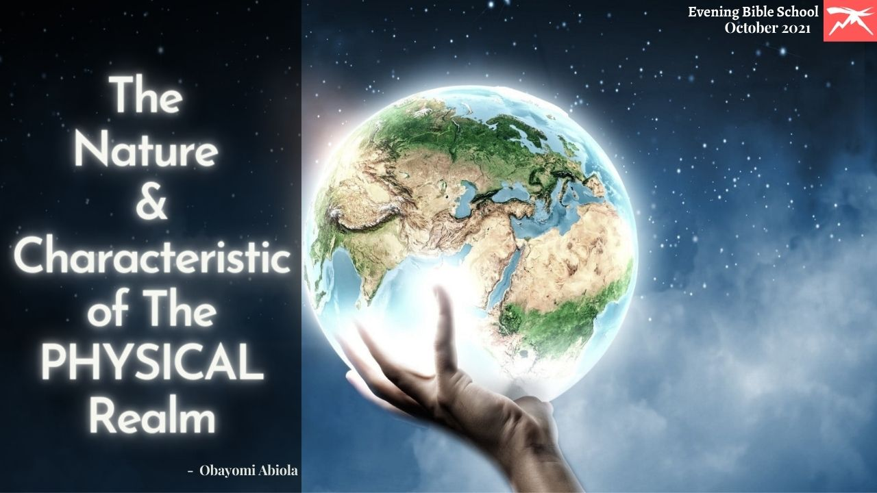 The Nature & The Characteristic Of The Physical Realm
