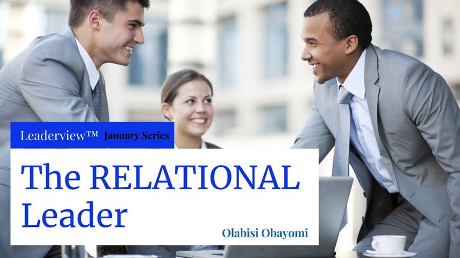 The RELATIONAL Leader: How To Be An Effective LEADER Through Good RELATIONSHIP