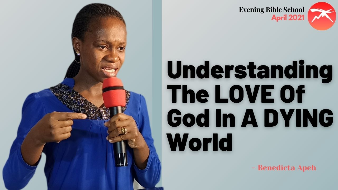 Understanding The LOVE Of God In A DYING World