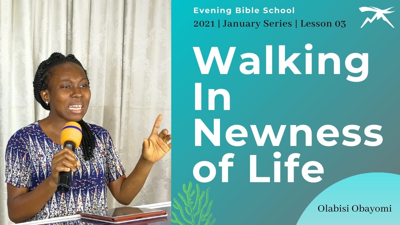 Walking In The NEWNESS of Life