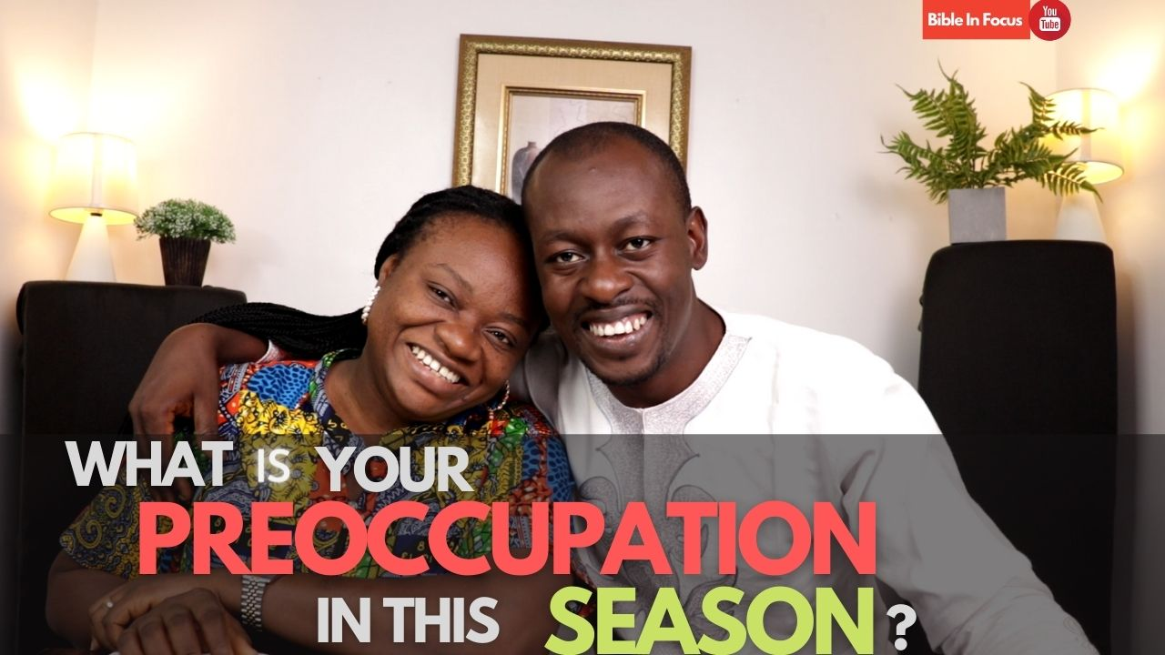 What Is Your PREOCCUPATION In This Season?