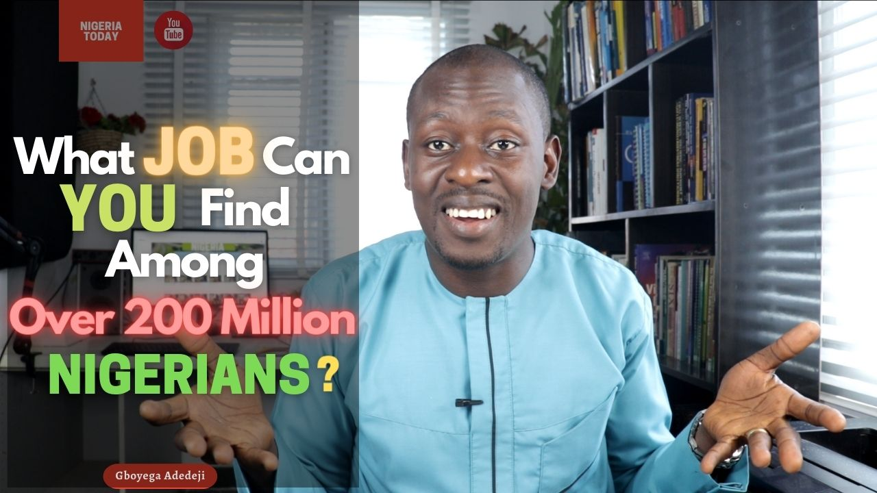 What JOB Can YOU Find To Do Among Over 200 Million Nigerians?