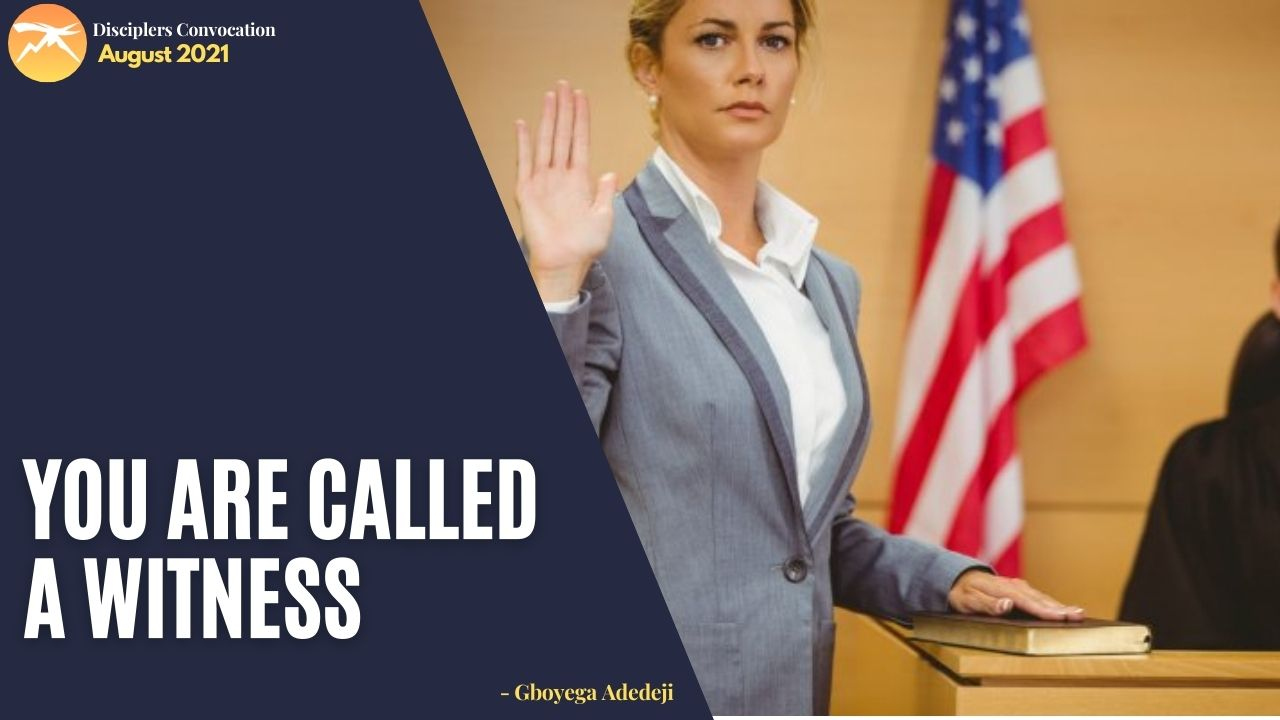 You Are Called A WITNESS!